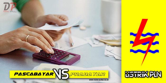 Perbedaan Pascabayar dan Prabayar PLN
